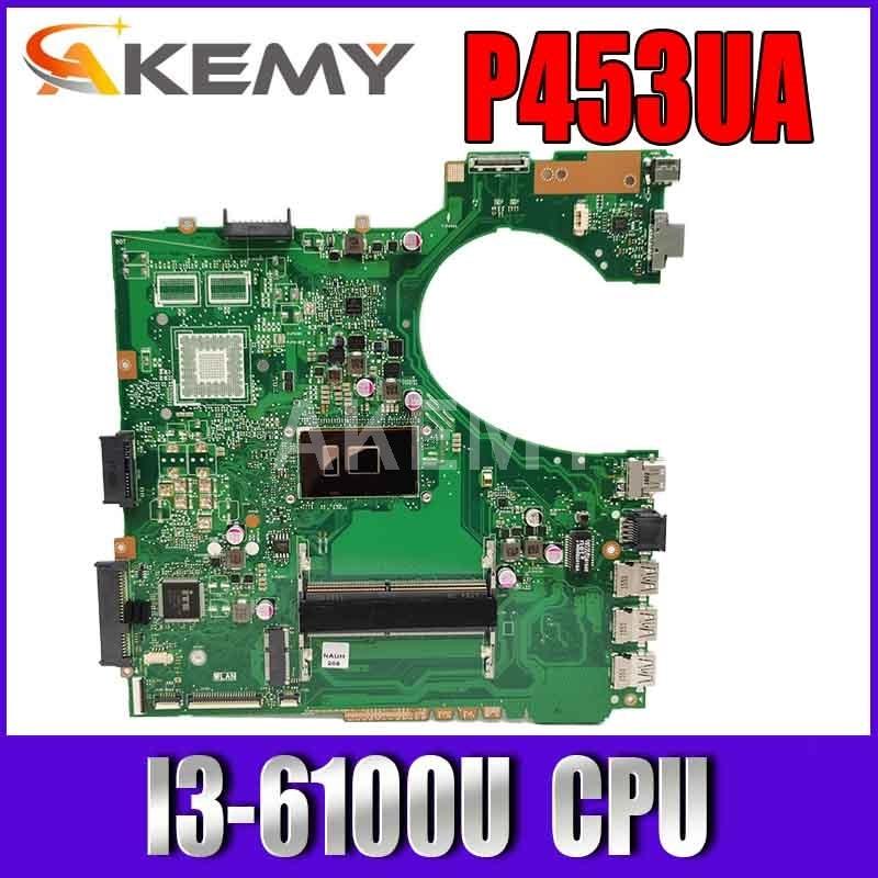 Akemy جديد! P453UJ P453UA اللوحة لابتوب ASUS P453UJ P453UQ P453UR P453U RPO453UJ اللوحة الأصلية W/ I3-6100U