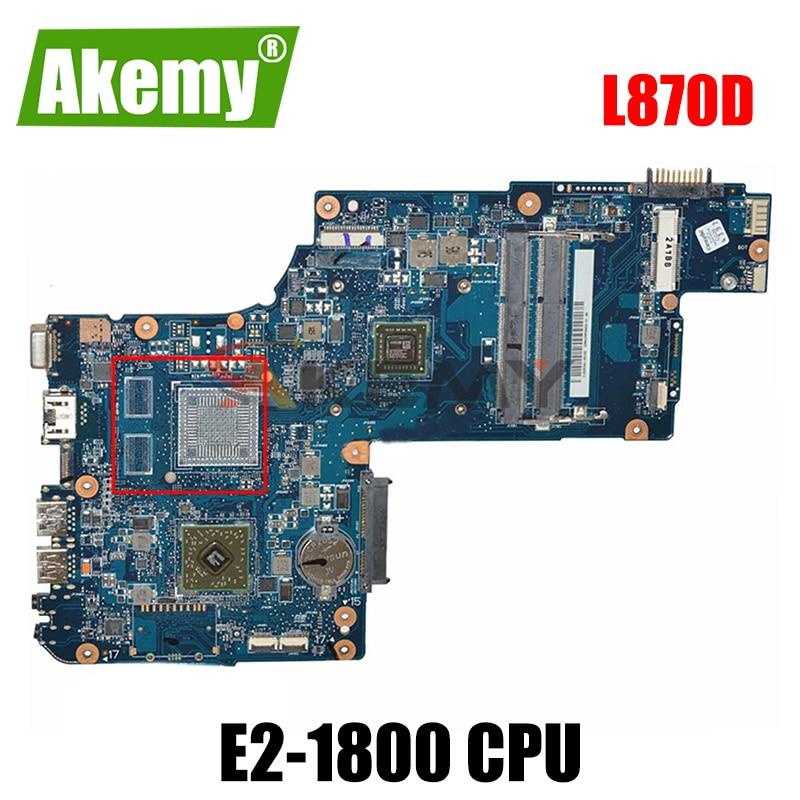 AKEMY اللوحة الأم للكمبيوتر المحمول توشيبا C870D L870D E2-1800 وحدة المعالجة المركزية على متن DDR3 PN H000043610