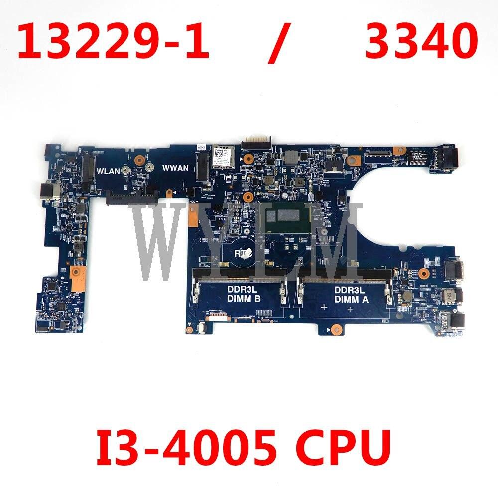 شحن مجاني لأجهزة الكمبيوتر المحمول Dell Latitude 3340 اللوحة الأم 13229-1 مع I3-4005 وحدة المعالجة المركزية اللوحة الأم 100% تعمل بشكل جيد