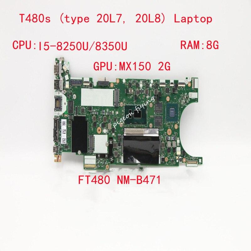 NM-B471 للكمبيوتر المحمول ثينك باد T480S وحدة المعالجة المركزية: I5-8250U/8350U ذاكرة الوصول العشوائي: 8G وحدة معالجة الرسومات: MX150 2G FRU: 02HL845 01LV615 01YU133 02HL817