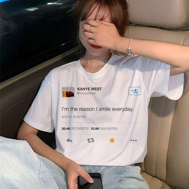 2019Kanye West Tweet I Am The Reason I Smile Everyday Letter Print T Shirt Women's Summer Short Sleeve  Fashion Casual T Shirt