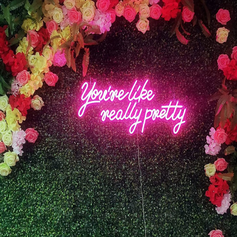 OHANEONK You're Like Really Pretty Neon Sign Light LED Wall Hanging Acrylic Indoor Home Bedroom Shop Wedding backdrop Decora enlarge