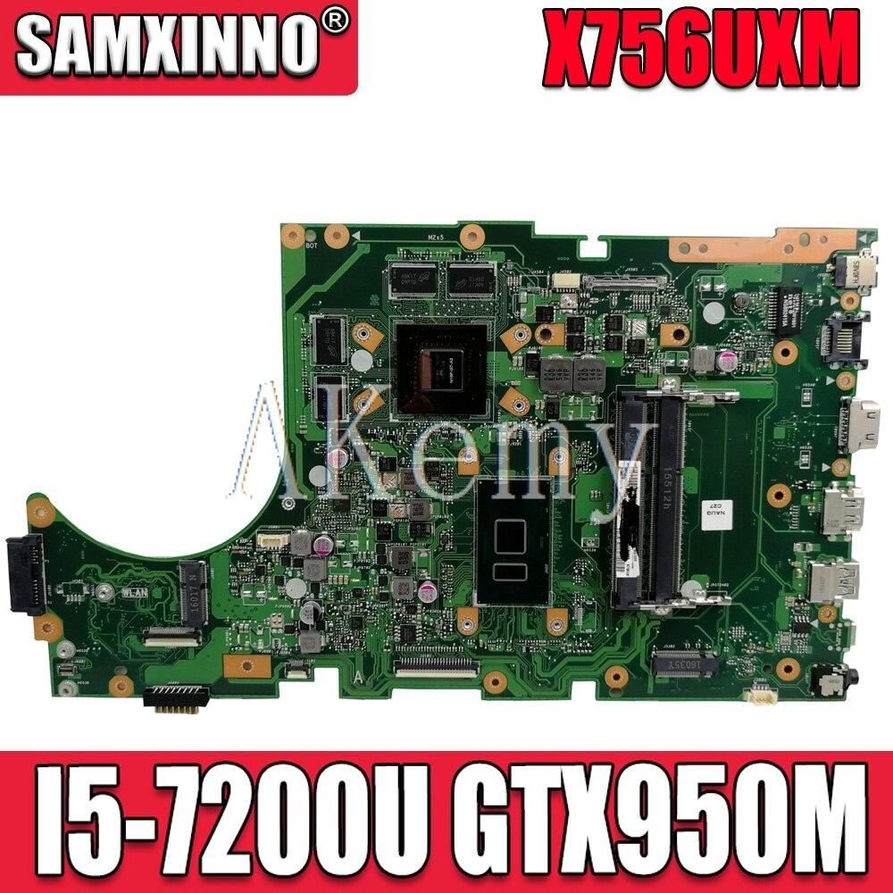SAMXINNO For Asus X756U X756UWK X756UQK X756UXM X756UV X756UX Laotop Mainboard X756UXM Motherboard with I5-7200U GTX950M