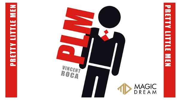 Vicent Roca y Magic Dream-PLM (Pretty Little Men) (truco no incluido) trucos...