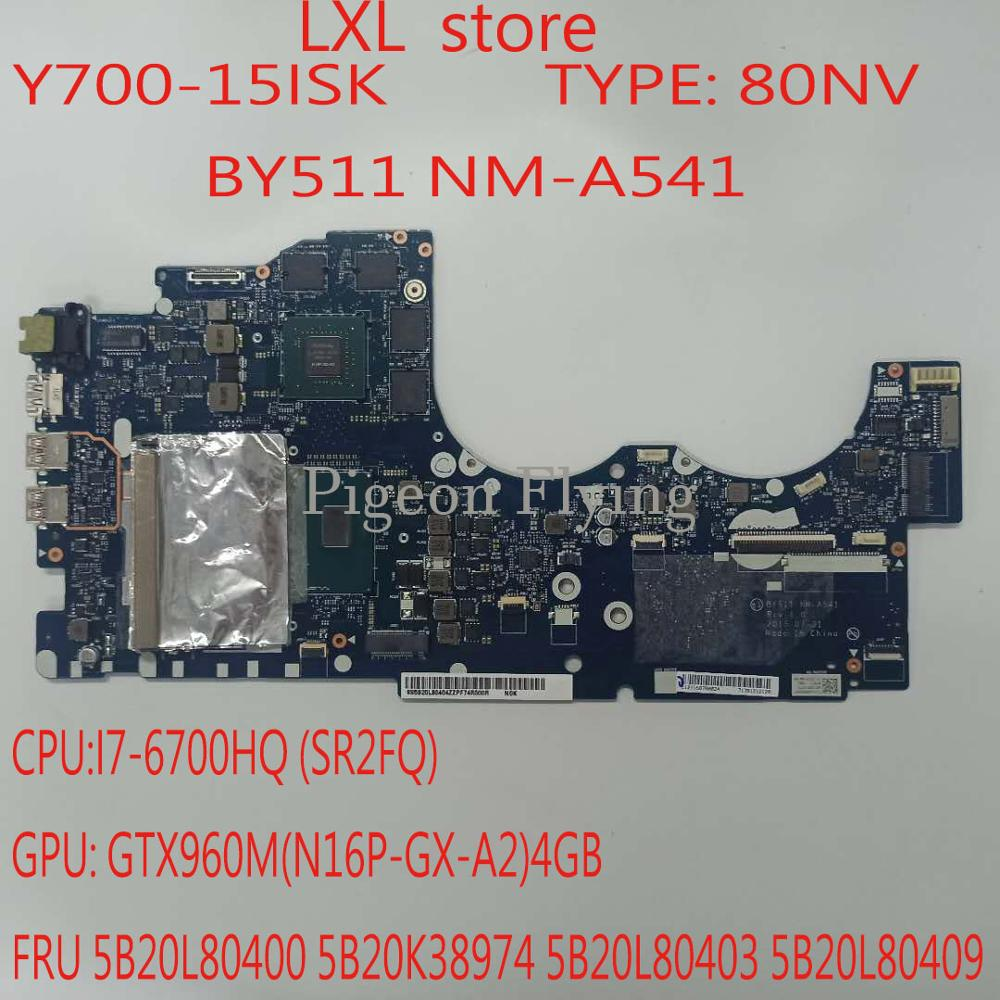 NM-A541 لينوفو كمبيوتر محمول Y700-15ISK اللوحة اللوحة 80NV CPU:I7-6700HQ GTX960M 4GB DDR4 FRU 5B20L80400 5B20K38974 100% جديد