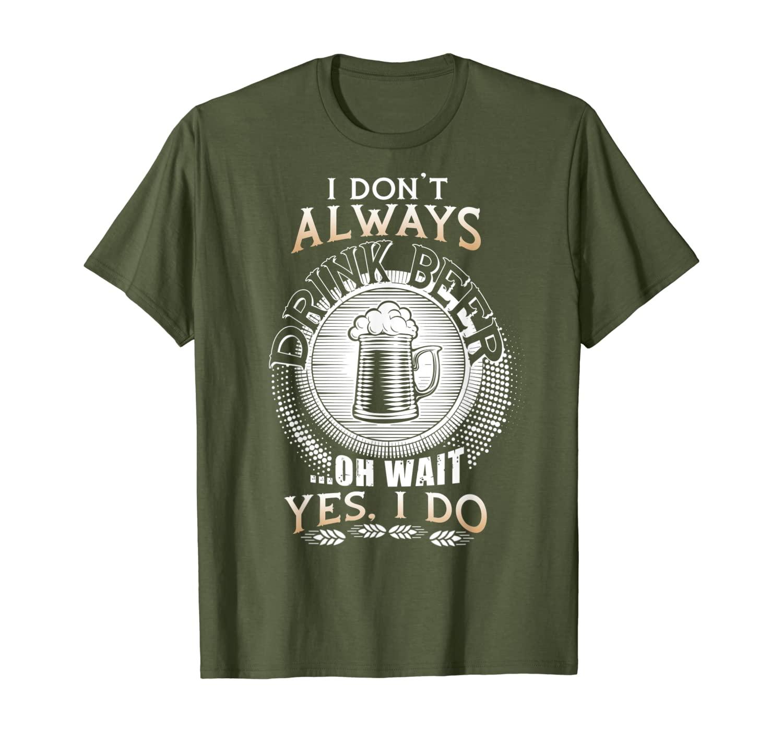 Я не всегда пил футболку, о, подождите, да, я делаю футболку