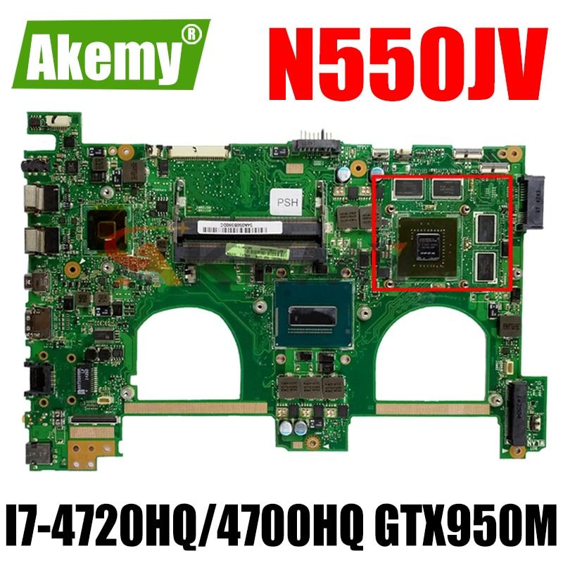 Akemy N550JV اللوحة الأم لأجهزة الكمبيوتر المحمول ASUS VivoBook N550JX N550JK اللوحة الرئيسية الأصلية I7-4720HQ/4700HQ GTX950M