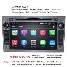 "2 Din Android 10 reproductor de DVD del coche GPS para Opel Astra Meriva Vectra Antara Zafira Corsa Agila 7 ""GPS Radio"