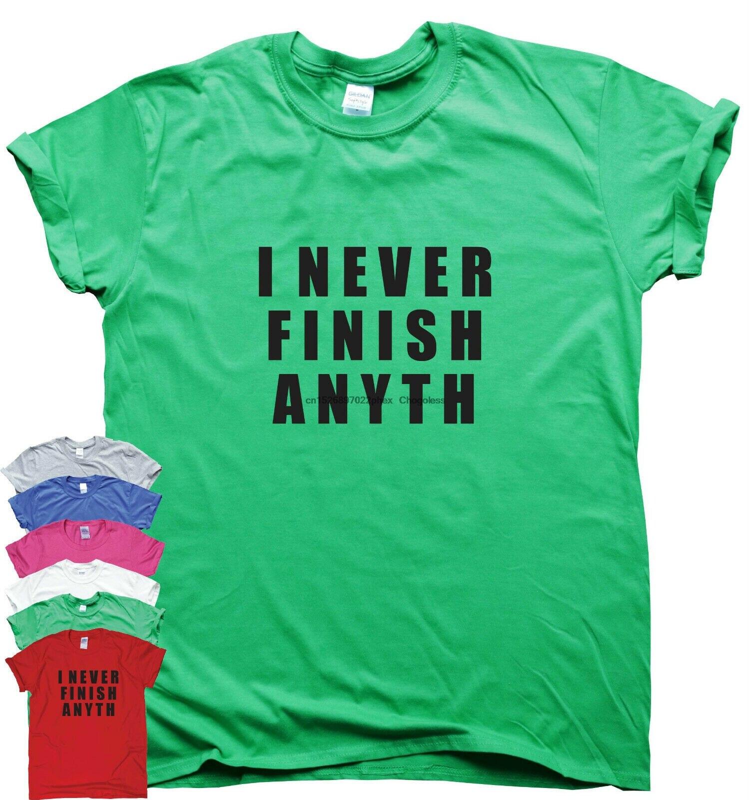 Engraçado t camisas feminino presente humor t slogan topo eu nunca terminar anyth