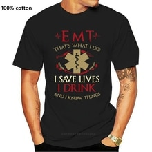 Mannen Grappige T-shirt Fashion T-shirt Emt Dat Wat Ik Doen Ik Save Lives Drink Ik En Ik Weten dingen Vrouwen T-shirt