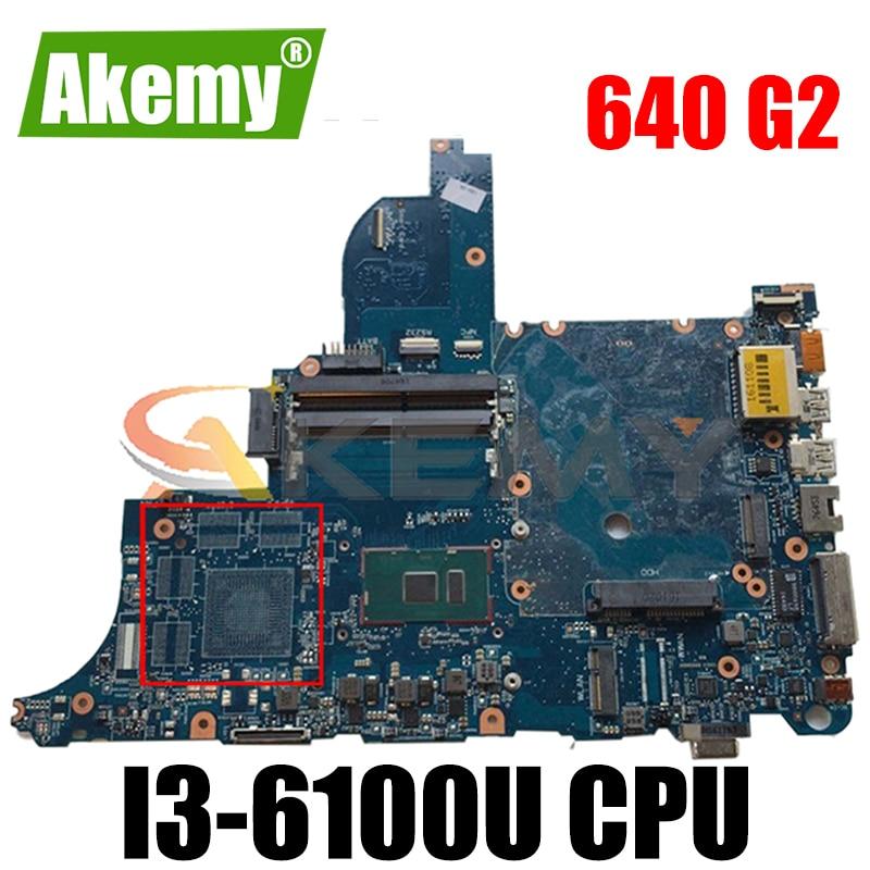 Akemy ل HP ProBook 640 G2 650 G2 اللوحة المحمول I3 6100U circus-6050a2723701-mb-a02 اختبار موافق سريع السفينة