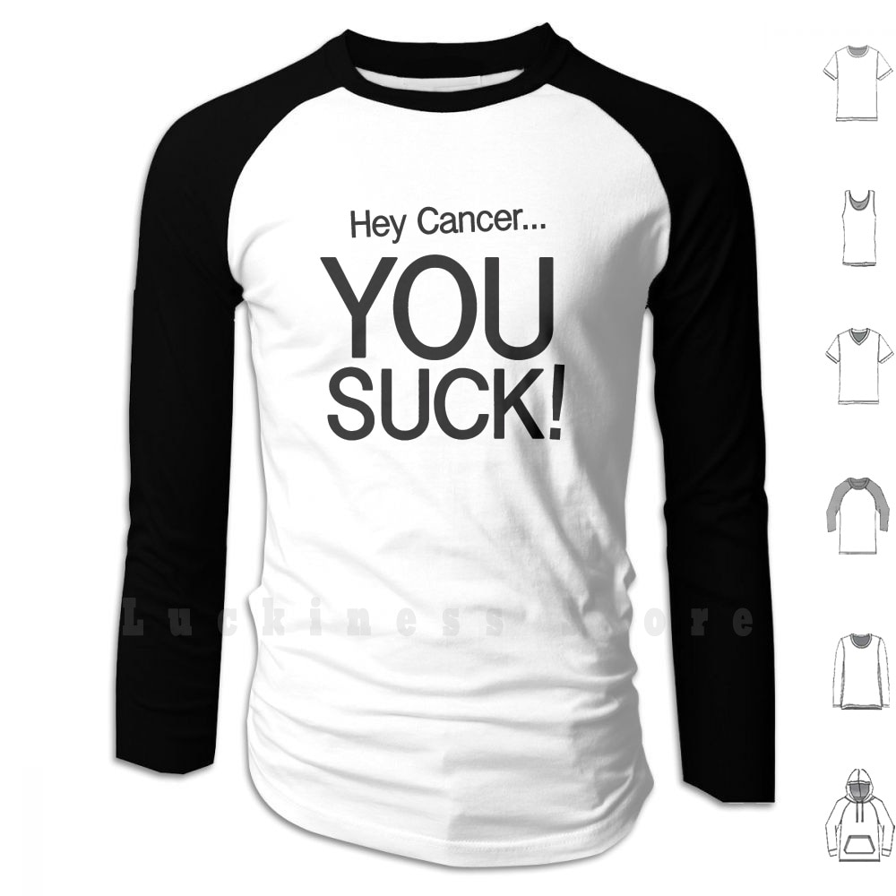 Hey Cancer... You Suck! Hoodie Long Sleeve Cancer Kemo Life You Breast Cancer Lung Thyroid Brain Skin Lung Cancer