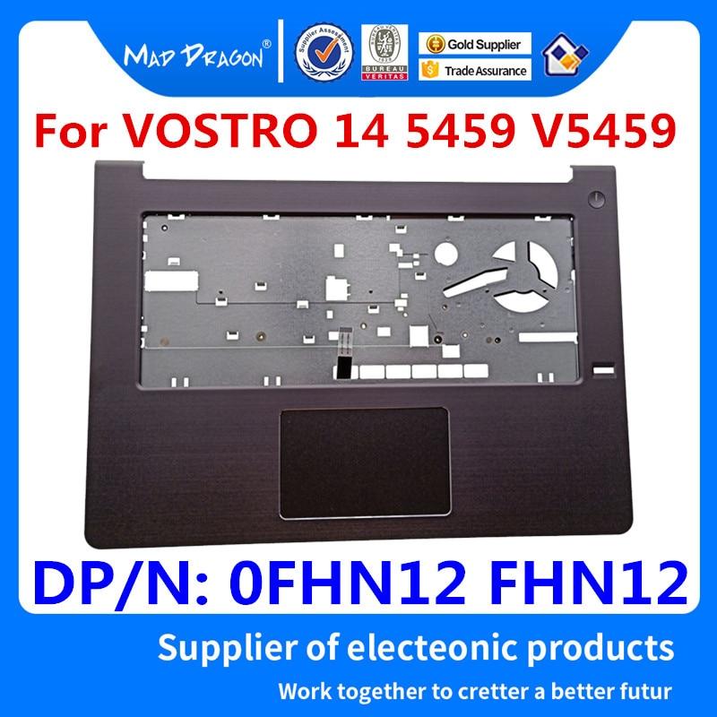 Nuevo ensamblaje de panel táctil para ordenador portátil de la marca MAD DRAGON para Dell VOSTRO 14 5459 V5459 Touchpad Palmrest C shell 0FHN12 FHN12