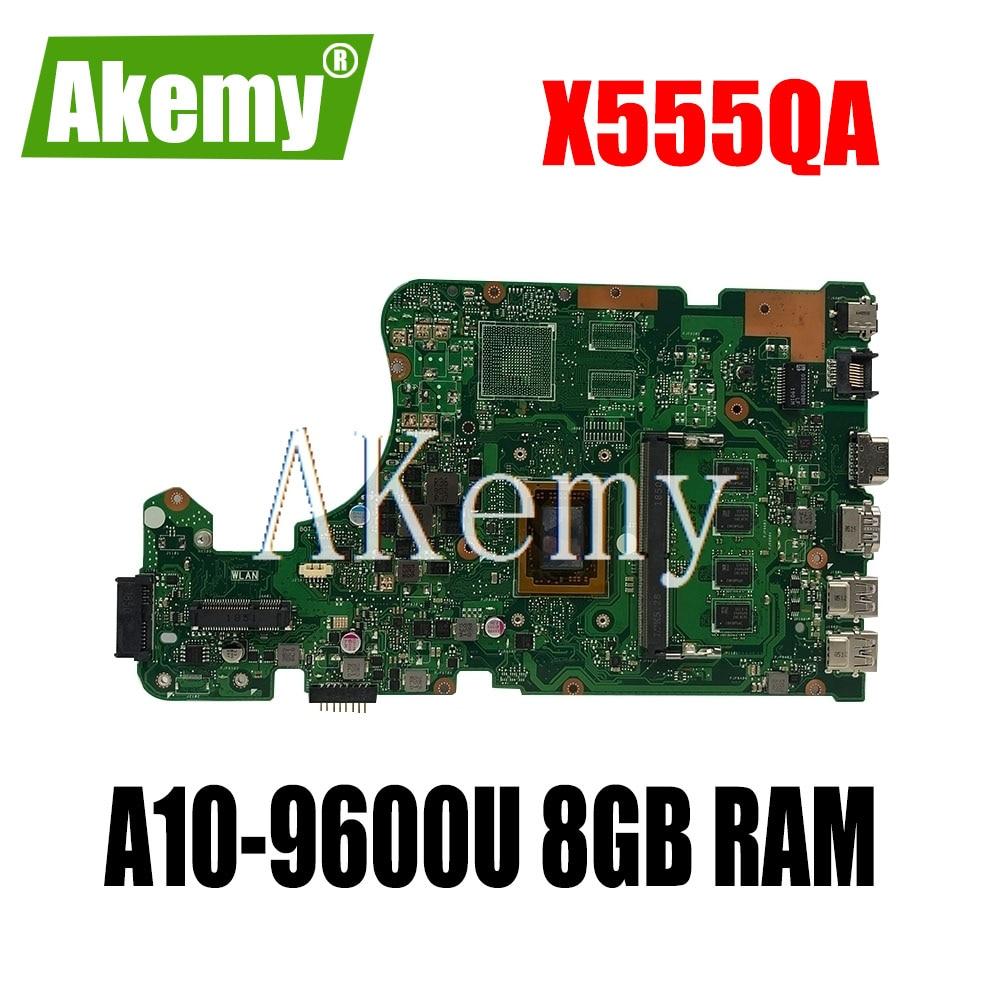 Akemy X555QA para For For For Asus X555Q A555Q X555QG x555bp X555BA placa base Laotop X555QA con A10-9600U 8GB de RAM