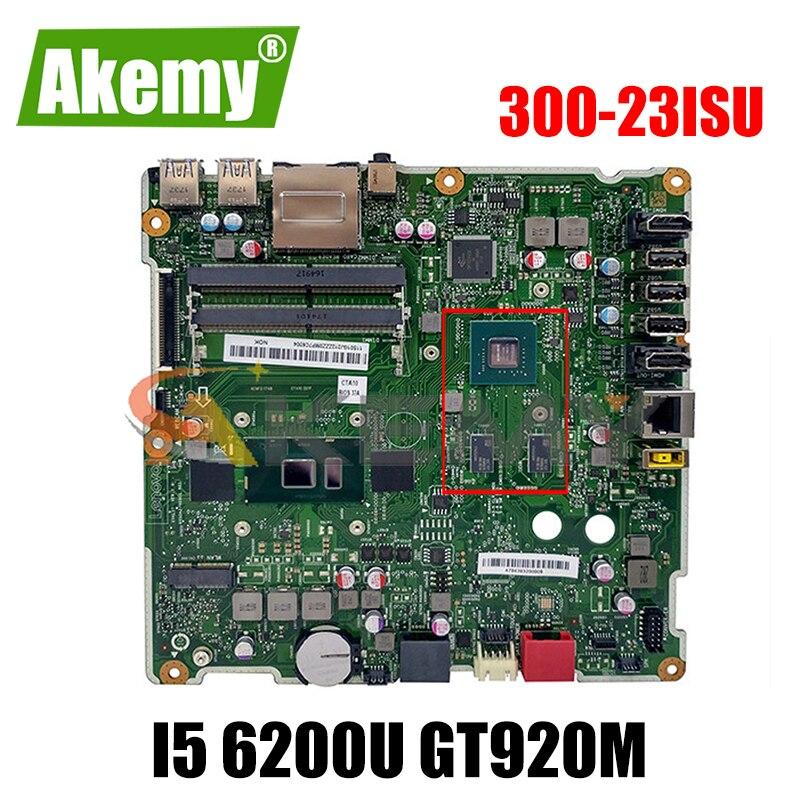 Akemy 6050A2740901 ISKLST لينوفو AIO 300-23ISU الكل في واحد اللوحة الأم الكمبيوتر 01GJ212 00XG182 وحدة المعالجة المركزية I5 6200U GT920M 100% اختبار
