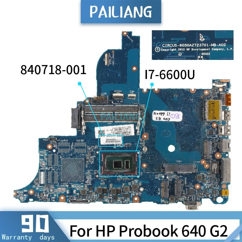 Placa base PAILIANG para ordenador portátil HP Probook 640 G2 6050A2723701 840718-001 núcleo de placa base SR2F1 I7-6600U probado DDR3