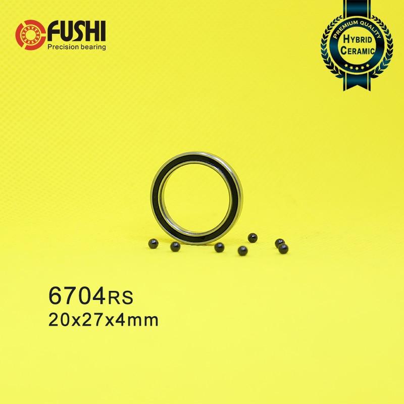 6704 Hybrid Ceramic Bearing 20*27*4 mm ABEC-1 ( 1 PC) Industry Motor Spindle 6704HC Hybrids Si3N4 Ball Bearings 3NC 6704RS