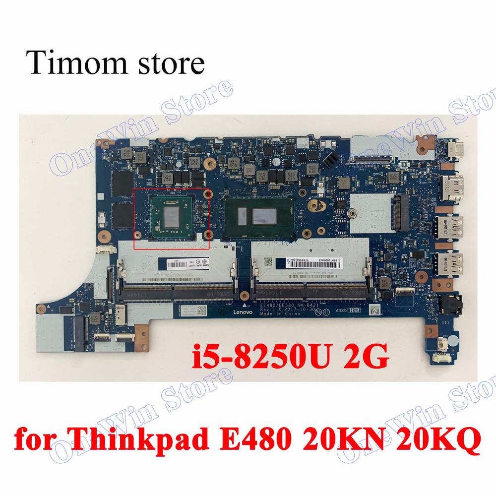 I5-8250U 550 2G DDR5 لباد E480 20KN 20KQ لينوفو مستقلة اللوحة EE480EE580 NM-B421 01LW196 01LW197 01LW227 01LW207