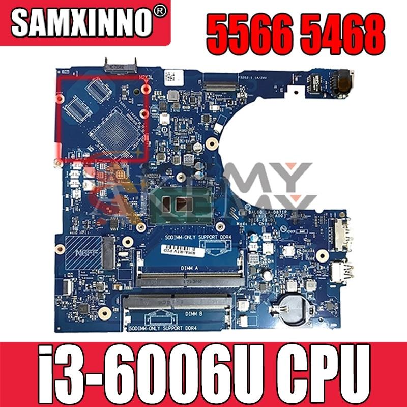 العمل لديل انسبايرون 5566 5468 اللوحة الأم BAL60 LA-D871P i3-6006u اختبارها بشكل جيد