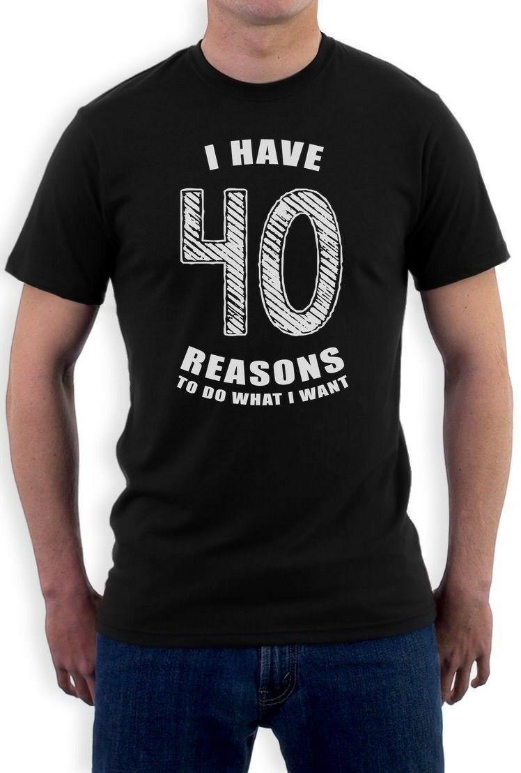 40 razones para hacer lo que quiero-40 cumpleaños regalo Idea camiseta novedad PresentCute amantes de los tatuajes camiseta