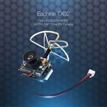 Original Eachine TX02 Super Mini AIO 5.8G 40CH 200mW VTX 600TVL 1/4 Cmos FPV Camera For FPV Multicopter RC Drone Drones