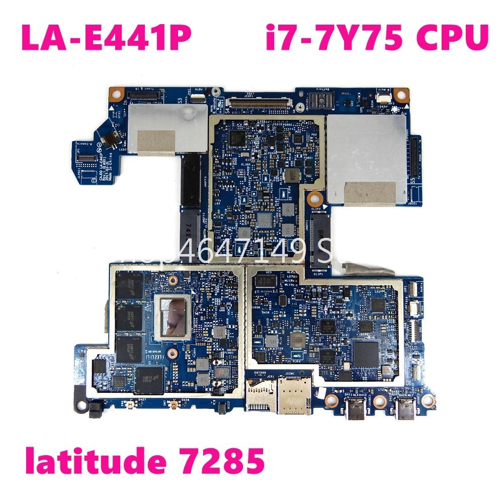 CN 0363DF LA-E441P وحدة المعالجة المركزية i7-7Y75 اللوحة الرئيسية لأجهزة الكمبيوتر المحمول DELL latitude 7285 CN 363DF اللوحة الأم 100% اختبارها