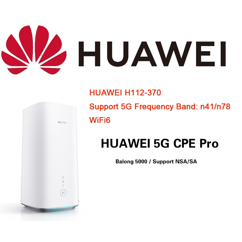 HUAWEI 5G CPE Pro International H112-370 with Sim Card Unlock Wireless Modem 5G Mobile Wifi Pro H112-370 Lte Hotspot