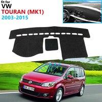 Dashboard Cover Protective Pad for Volkswagen VW Touran 2003~2015 MK1 Car Accessories Dash Board Sunshade Carpet 2010 2013 2014