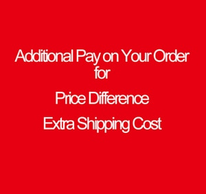 Additional Pay on Your Order for Price Difference Extra Shipping Cost and Other Causes