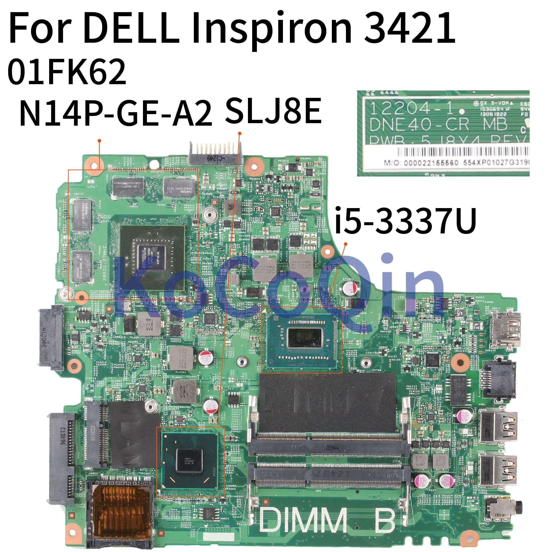 KoCoQin portátil placa base para Dell Inspiron 14R 3421 5421 SR0XL I5-3337U GT740M placa base N14P-GE-A2 12204-1 CN-01FK62 01FK62