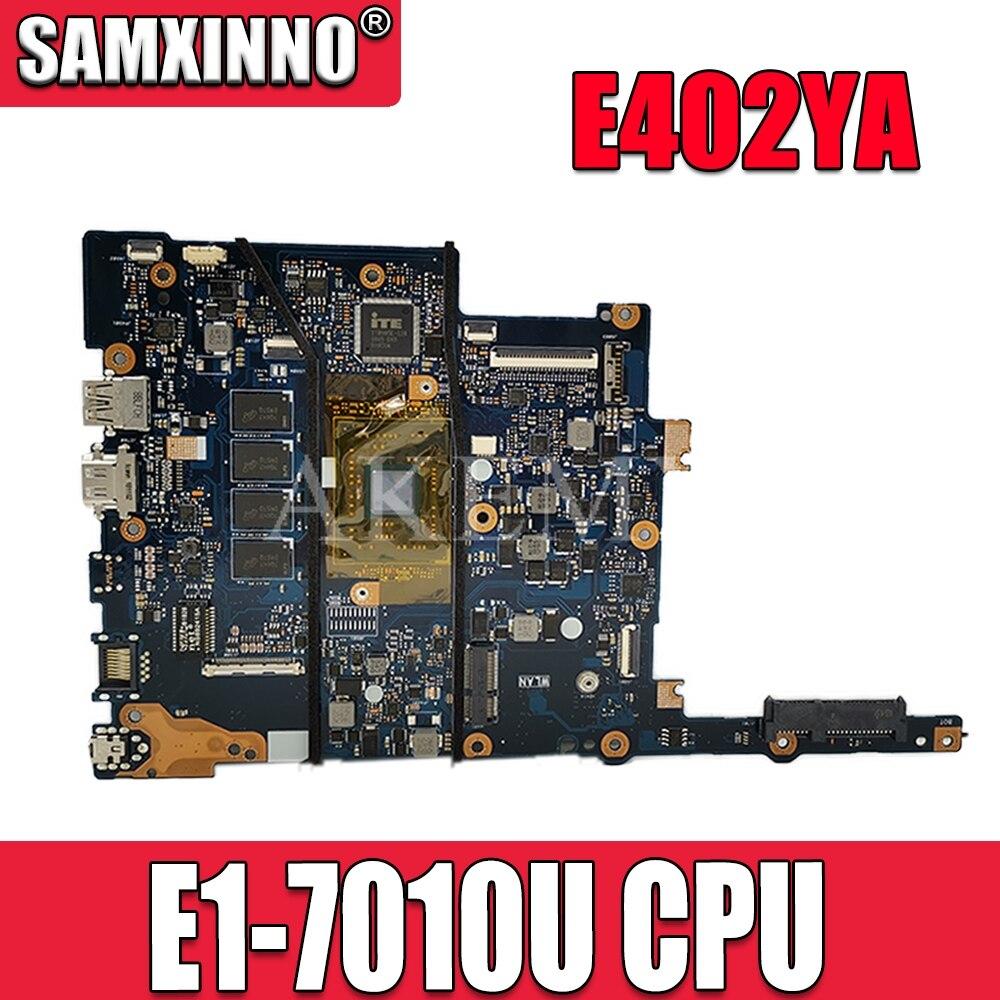 SAMXINNO For Asus E402 E402Y E402YA Laotop Mainboard E402YA Motherboard with E1-7010U CPU