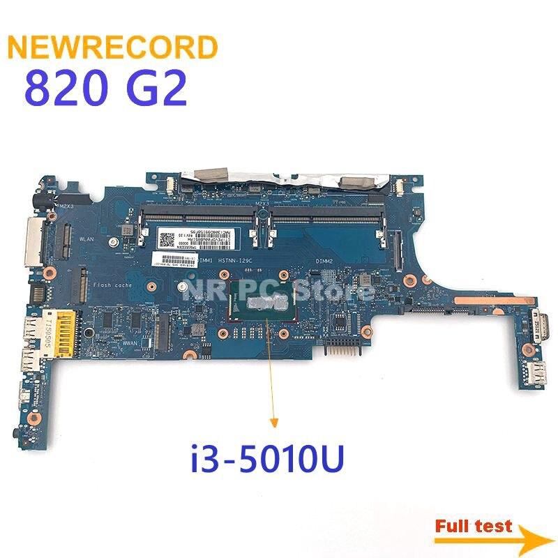 NEWRECORD HP بي ELITEBOOK 820 G2 اللوحة المحمول 781854-001 781854-501 781854-601 6050A2635701-MB-A02 i3-5010U وحدة المعالجة المركزية الكمبيوتر الدفتري
