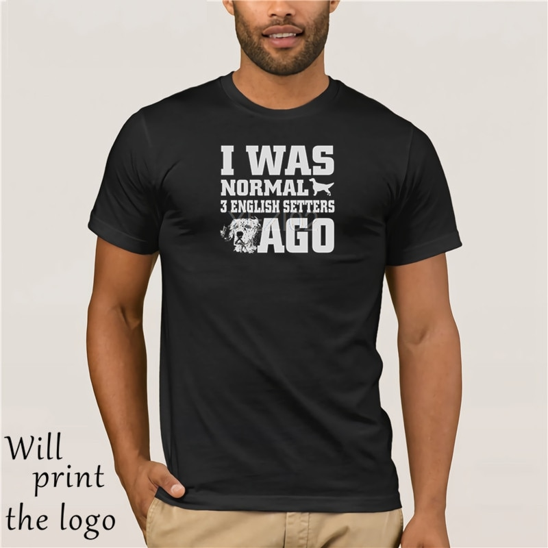 Divertida camiseta para hombre nueva camiseta de manga corta para mujer camisa de corte inglés yo era Normal 3 Setters Ingleses Ago cool camiseta
