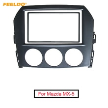 FEELDO 2DIN Car Audio Radio Fascia Frame For Mazda MX-5 Miata 2005+ Head Units Stereo Plate Trim Panel Dash Mount Kit #AM5006