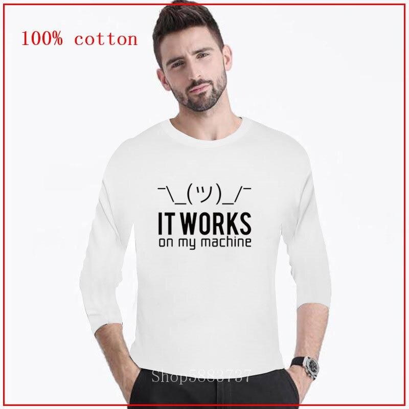 Funciona en mi máquina programador Camisetas largas para hombres de algodón puro novedad Camiseta de cuello redondo Regalos divertidos camisetas manga regalo Idea