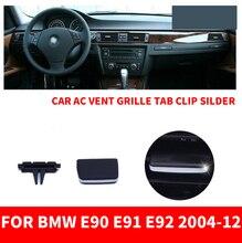 Clip de calandre de climatiseur de voiture   A/C attache de ventilation de lair de voiture, Kit de réparation pour BMW 3-series E90 E91 E92 318 320 325-2004