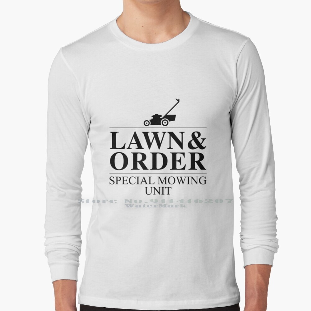 Lawn And Order Special Mowing Unit Funny Dad Joke T Shirt 100% Pure Cotton Landscaping Total Landscaping Four 4 Seasons Total