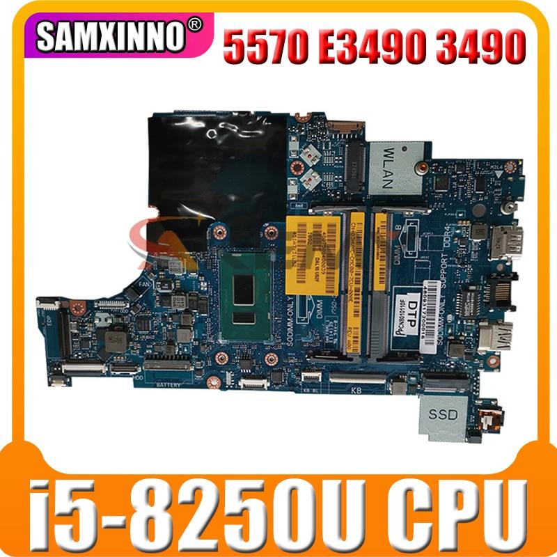ل Dell Latitude 5570 E3490 3490 اللوحة الأم إنتل i5-8250U 1.6 GHz(SR3LB) CAL50 LA-F115P 09XJTY CN-09XJTY اللوحة الرئيسية اختبار ok