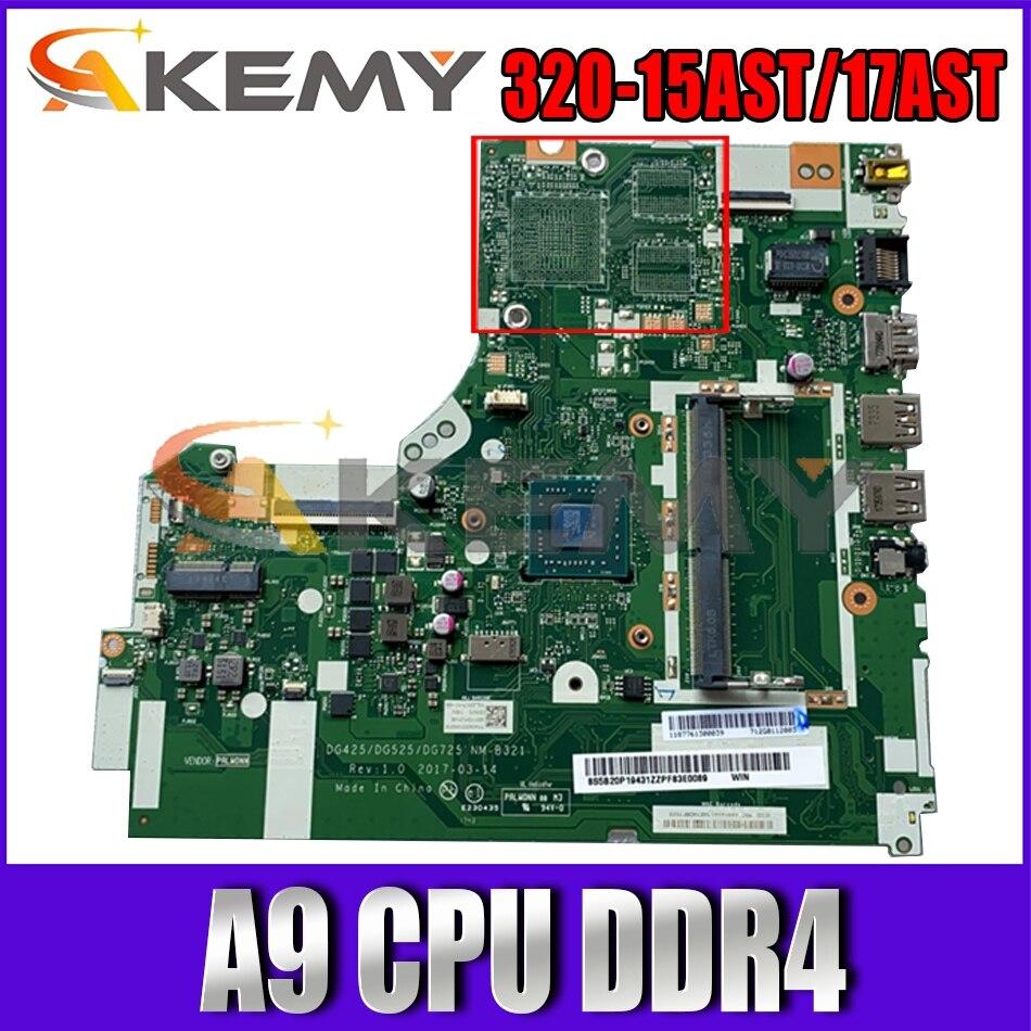 Akemy DG425 DG525 DG725 NM-B321 العلامة التجارية الجديدة لينوفو 320-15AST 320-17AST اللوحة الأم للكمبيوتر المحمول AMD A9 CPU DDR4 100% اختبار العمل