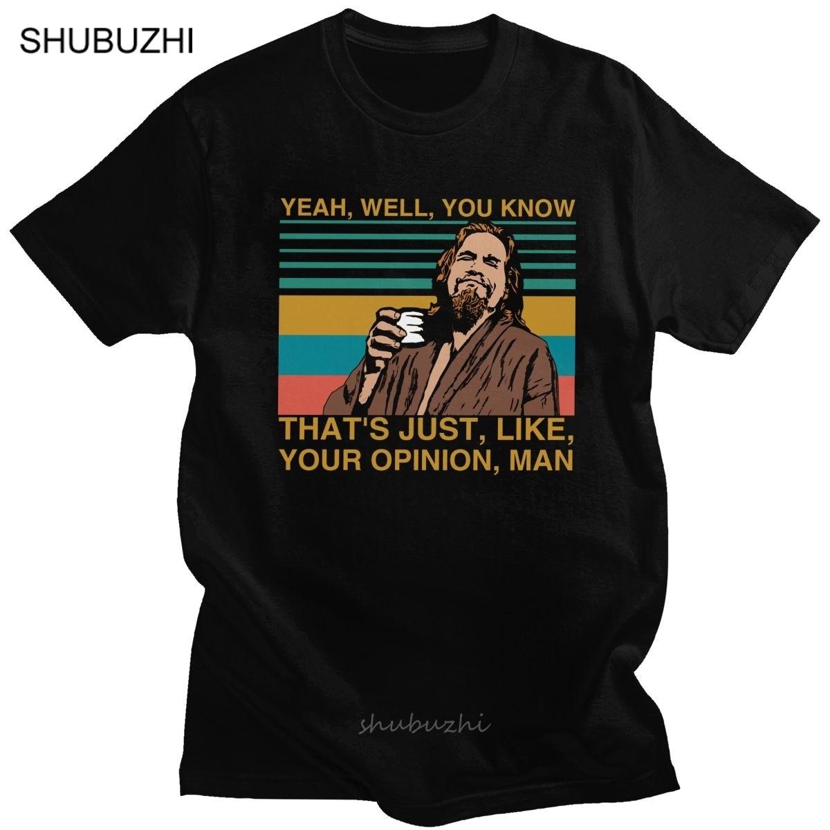 Camiseta de manga corta de algodón Vintage The Dude, Big, Camiseta de algodón de manga corta, Sí, bueno, ya sabes que es como tu opinión, camiseta para hombre