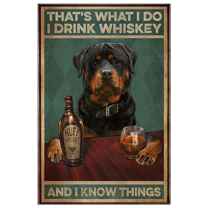 Rottweiler Thats What I Do I Drink Whiskey and I Know Things Poster Retro Metal Tin Sign Vintage Metal Tin Sign for Bar Home