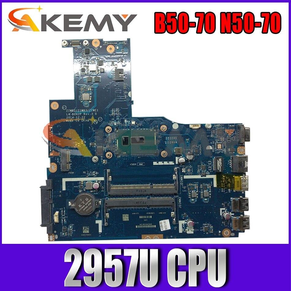 Akemy ZIWB2/ZIWB3/ZIWE1 LA-B092P لينوفو B50-70 N50-70 اللوحة المحمول FRU/PN: 5B20G46051 CPU 2957U DDR3 100% اختبار العمل
