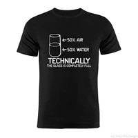 t shirt the glass is completely full funny humor quote joke artwork tee o neck
