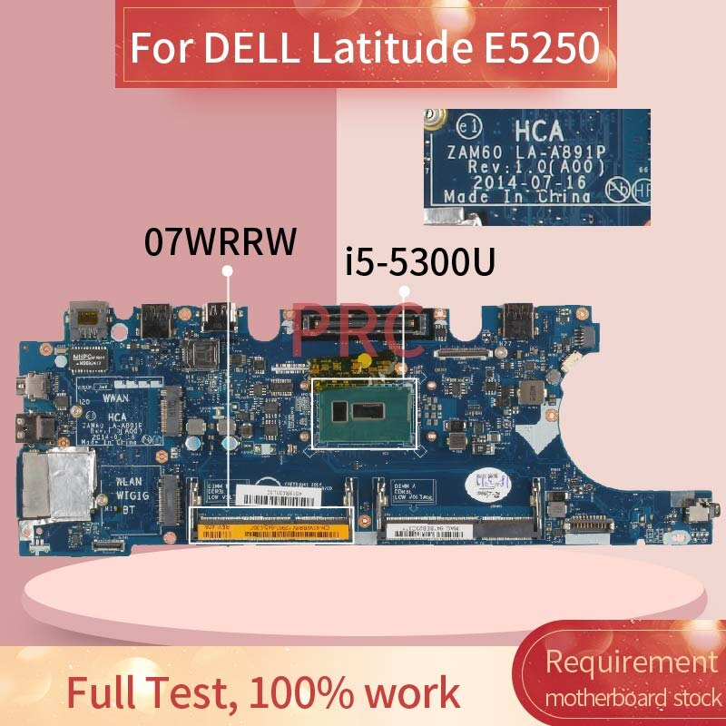 CN-07WRRW 07WRRW لديل خط العرض E5250 i5-5300U اللوحة المحمول LA-A891P SR23X DDR3 مفكرة اللوحة