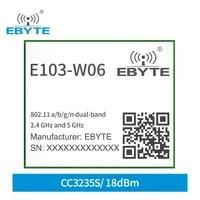 cc3235s wifi module 2 4ghz 5 8ghz dual frequency 18dbm compatible with cc3235mods cc3235modsf ieee802 11 abgn ebyte e103 w06
