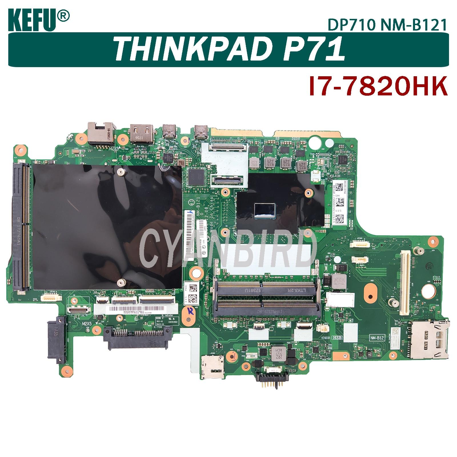 KEFU DP710 NM-B121 اللوحة الرئيسية الأصلية لينوفو ثينك باد P71 مع I7-7820HK اللوحة الأم للكمبيوتر المحمول