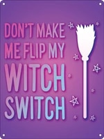 dont make me flip my witch switch mini tin sign