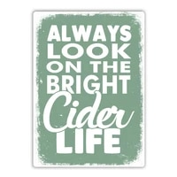 always look on the bright cider life tin sign metal sign metal poster metal decor metal