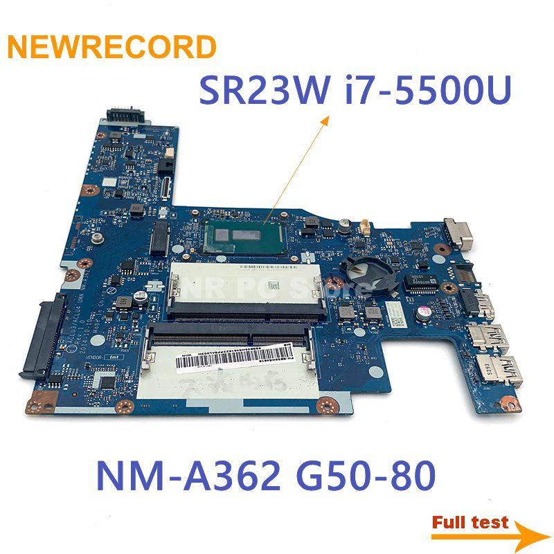 Newrecord para lenovo G50-80 portátil placa-mãe sr23w i7-5500U cpu ddr3 aclu3/aclu4 uma NM-A362 placa principal totalmente testado