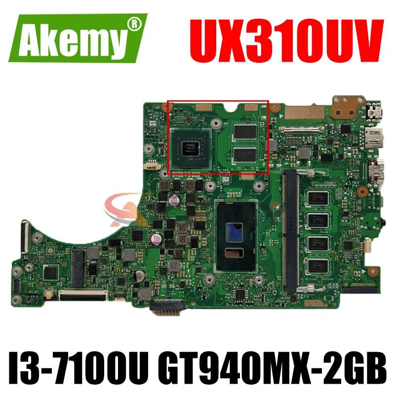 Akemy UX310UV اللوحة الأم لأجهزة الكمبيوتر المحمول ASUS UX310UQK UX310UQ اللوحة الرئيسية الأصلية 4GB-RAM I3-7100U GT940MX-2GB